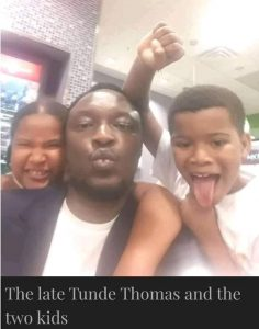 Late Tunde Thomas with kids